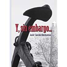 Y, sin embargo... (Spanish Edition) Dec 12, 2011