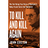 To Kill and Kill Again: The Terrifying True Story of Montana's Baby-Faced Serial Sex Murderer