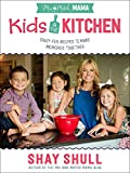 Mix-and-Match Mama Kids in the Kitchen: Crazy-Fun Recipes to Make Memories Together