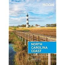 Moon North Carolina Coast: Including the Outer Banks (Moon Handbooks) by Jason Frye (2016-06-07)