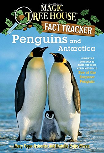 penguins-and-antarctica-a-nonfiction-companion-to-magic-tree-house-merlin-mission-12-eve-of-the-empe