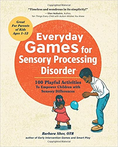 >HOT> Everyday Games For Sensory Processing Disorder: 100 Playful Activities To Empower Children With Sensory Differences. esquema valor allows marca system