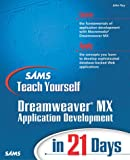 Dreamweaver MX Application Development in 21 Days, John Ray, 0672324032