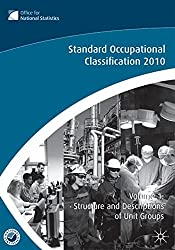 The Standard Occupational Classification (SOC) 2010 Vol 1: Structure and Descriptions of Unit Groups