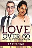 Love Over 60: A Billionaire Single Parent Widower Love Story (Nia and Andrew Book 3)