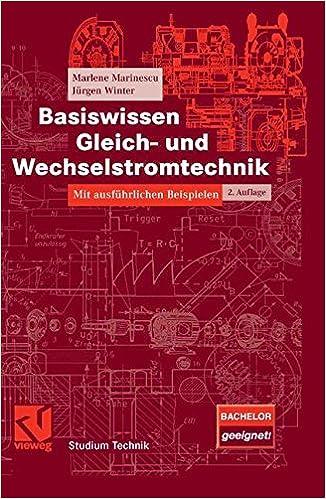 Basiswissen Gleich- und Wechselstromtechnik: Mit ausführlichen ...