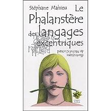 PHALANSTÈRE DES LANGAGES EXCENTRIQUES (LE)