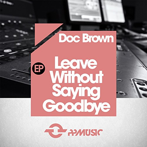 Leave Without Saying Goodbye