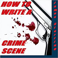 How to Write a Crime Scene