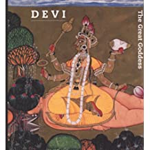 Devi: The Great Goddess: Female Divinity in South Asian Art