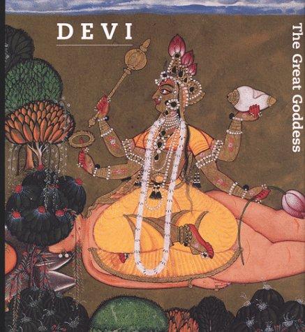 Devi: The Great Goddess : Female Divinity in South Asian Art (African, Asian & Oceanic Art)