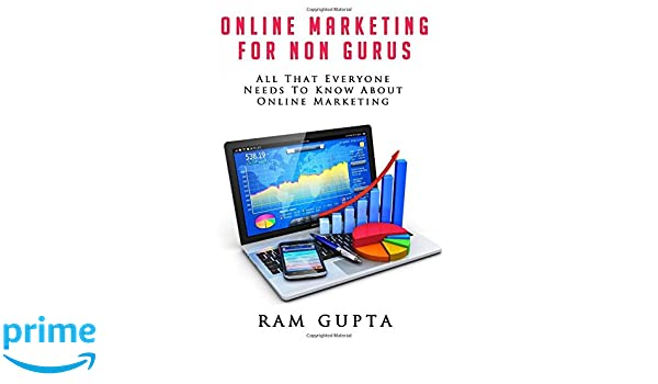 Online Marketing For Non Gurus: All That Everyone Needs To Know About Online Marketing: Amazon.es: Mr Ram Gupta: Libros en idiomas extranjeros