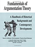 Fundamentals of Argumentation Theory: A Handbook of Historical Backgrounds and Contemporary Developments by Frans H. van Eemeren (1996-03-01)