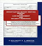 Investigative Report Writing Manual for Law Enforcement and Security Personnel, Stephen Winston and Pete Bollinger, 0982115709