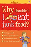 Why shouldn't I eat junk food?: For tablet devices (Why Should I?)