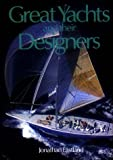 Great Yachts and Their Designers, Jonathan Eastland, 0847808289