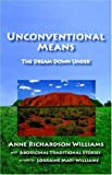 Unconventional Means, Anne Richardson Williams, 1597190012