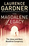 The Magadalene Legacy, Lawrence Gardner, 1578634032