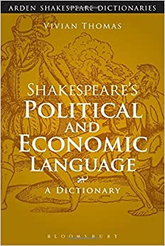 Shakespeare's Political and Economic Language (Arden Shakespeare Dictionaries) by Vivian Thomas (2015-01-29)