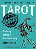 Tarot: No Questions Asked: Mastering the Art of