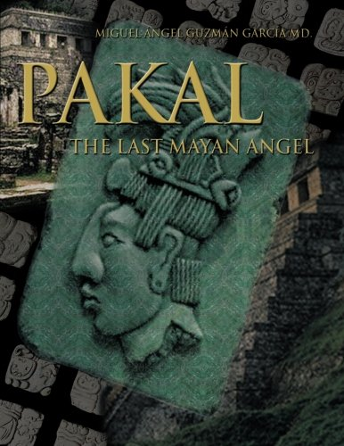 Pakal: The Last Mayan Angel pdf
