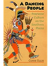 A Dancing People: Powwow Culture on the Southern Plains