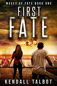 First Fate: A gripping disaster/survival thriller (Waves of Fate Book 1)