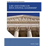 Law and Ethics in Educational Leadership (2nd Edition) (Allyn & Bacon Educational Leadership)
