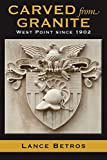 Carved from Granite: West Point since 1902