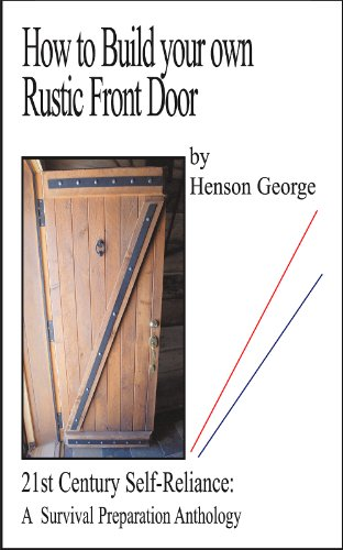 Gentil How To Build Your Own Rustic Front Door (21st Century Self Reliance: A  Survival