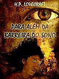 Para Além da Barreira do Sono (Portuguese Edition) (Contos Seletos de Horror Clássico Livro 1)