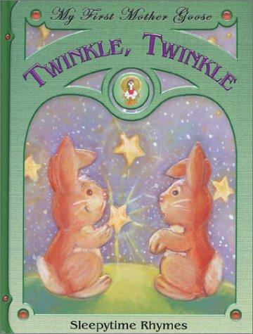 Download Twinkle, Twinkle: Sleepytime Rhymes (My First Mother Goose) pdf