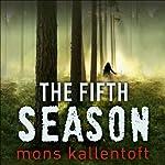 The Fifth Season: Malin Fors, Book 5 | Mons Kallentoft