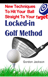 LOCKED-IN GOLF METHOD (English Edition)