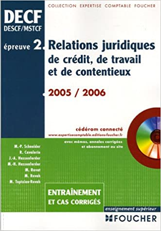 En ligne téléchargement gratuit Relations juridiques de crédit, de travail et de contentieus Epreuve N° 2 DECF : Entraînement et cas corrigés (1Cédérom) pdf