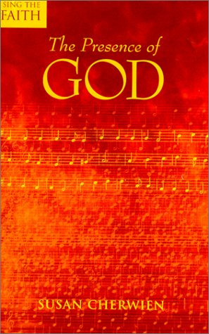The Presence of God (Sing the Faith)