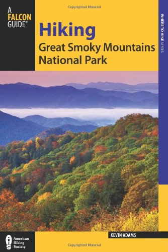 Hiking Great Smoky Mountains National Park (Regional Hiking Series) (Best Waterfall Hikes In South Carolina)
