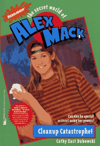Cleanup Catastrophe   The Secret World Of Alex Mack