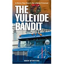 The Yuletide Bandit: Seven Year Search