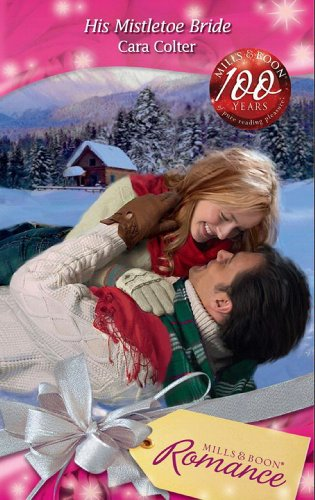 Amazon His Mistletoe Bride Mills Boon Romance Ebook Cara