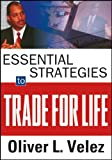 Essential Strategies to Trade for Life, Velez, Oliver L., 1592803474