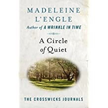 A Circle of Quiet (The Crosswicks Journals)