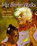 Miz Berlin Walks, Jane Yolen and Floyd Cooper, 0399229388