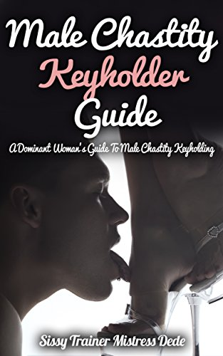 male chastity keyhoder guide a dominant woman s guide to male rh amazon com