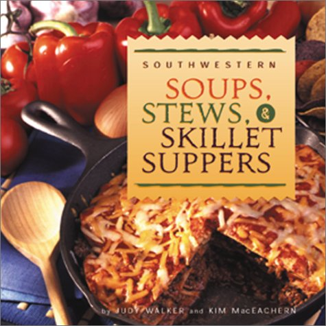 Southwestern Soups, Stews & Skillets Suppers PDF