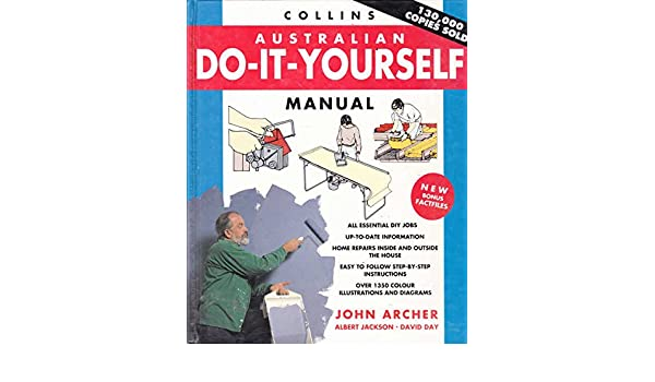 Collins australian do it yourself manual john archer jan duttner collins australian do it yourself manual john archer jan duttner 9780732273590 amazon books solutioingenieria Gallery