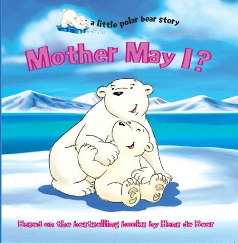 Mother May I? (a little polar bear story) pdf epub