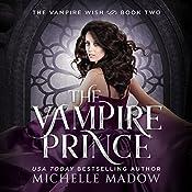 The Vampire Prince: Dark World: The Vampire Wish, Book 2 | Michelle Madow