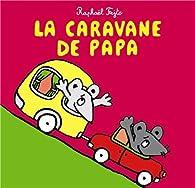 La caravane de papa par Raphaël Fejtö