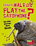 Could a Walrus Play the Saxophone?, Paul Mason, 1410952037
